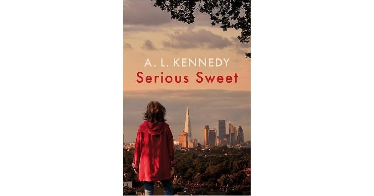 Serious Sweet By Al Kennedy