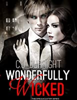 Wonderfully Wicked (The Dreamcaster Series #1)