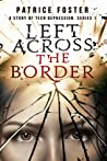 Left Across the Border by Patrice M. Foster
