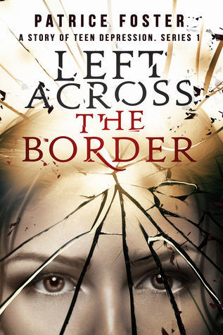 Left Across the Border: A Story of Teen Depression by ...