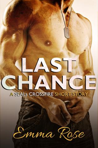 Last Chance: A Navy SEALs erotic romance (SEALs Crossfire Part 1)