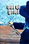 Out of Grief