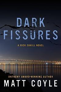 Dark Fissures (Rick Cahill, #3)