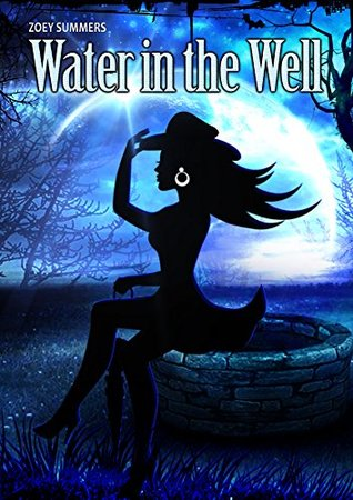 Water in the Well by Zoey Summers