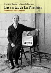 Las cartas de La Pirenaica: memoria del antifranquismo