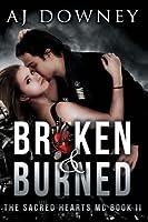 Broken & Burned: The Sacred Hearts MC Book II