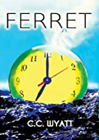 Ferret (The Ferret Books, #1)