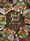 Forest Feast Gatherings: Simple Vegetarian Menus for Hosting Friends  Family