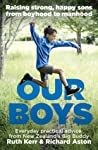Our Boys: Raising Strong, Happy Sons from Boyhood to Manhood