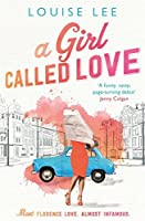 A Girl Called Love (Florence Love, #1)