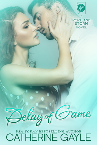 Delay of Game (Portland Storm, #4)