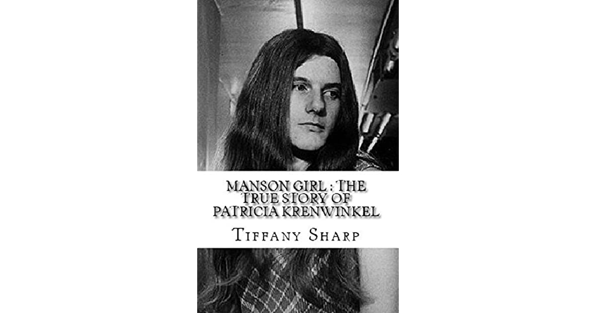 Manson Girl : The True Story of Patricia Krenwinkel by