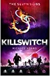Killswitch (The Seven Signs, #4)