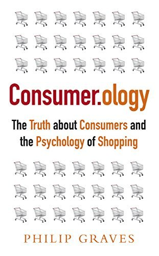 Consumerology The Truth about Consumers and the Psychology of Shopping, 2nd edition