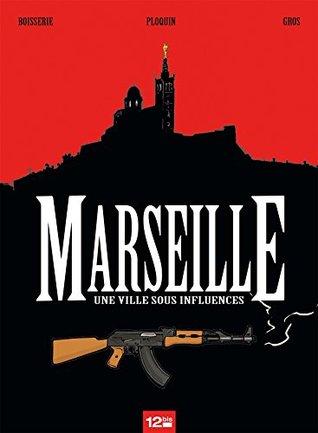 Marseille Une ville sous influences by Pierre Boisserie
