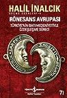 Rönesans Avrupası: Türkiye'nin Batı Medeniyetiyle Özdeşleşme Süreci