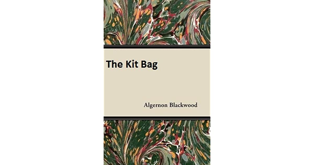 the kit bag by algernon blackwood