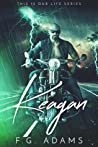 Keagan (This is Our Life Series #2)
