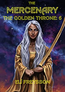 The Mercenary (The Golden Throne #1F)
