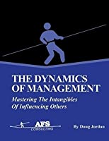 The Dynamics of Management