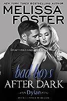 Bad Boys After Dark: Dylan (Bad Boys After Dark, #2; Billionaires After Dark #6; Love in Bloom #48)