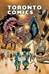 Toronto Comics: Volume 3 (Toronto Comics, #3)