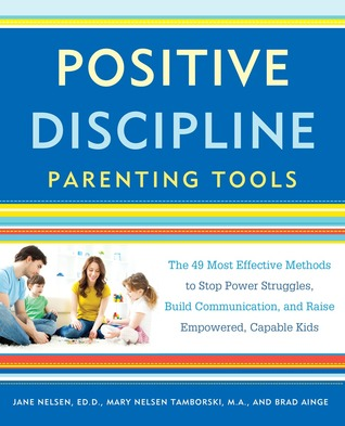 Positive Discipline Parenting Tools: The 49 Most Effective