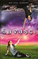 Savaşçı (Alienated, #3)