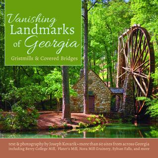 Vanishing Landmarks of Georgia: Gristmills & Covered Bridges