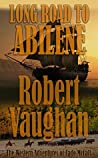Long Road To Abilene (The Western Adventures of Cade McCall #1)