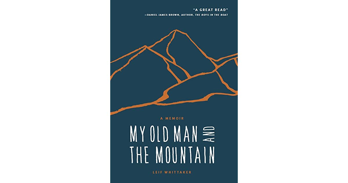 my old man and the mountain a memoir