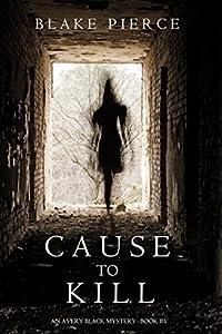Cause to Kill (Avery Black #1)