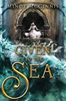 Given to the Sea (Given Duet Book 1)