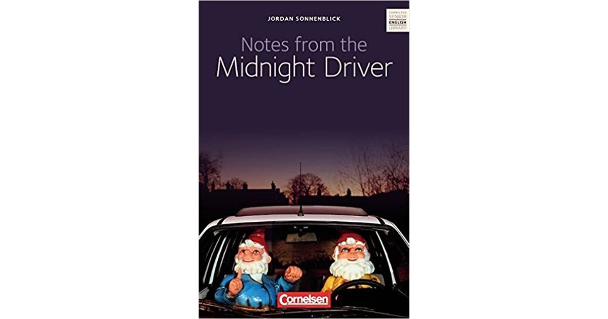 notes from the midnight driver book report Sites like sparknotes with a zen and the art of faking it study guide or cliff notes book report, or summary of jordan notes from the midnight driver.