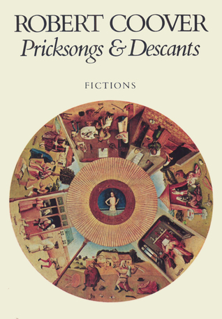 Pricksongs and Descants by Robert Coover