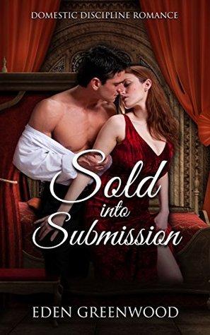Sold into Submission: Domestic Discipline Romance