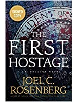 The First Hostage: A J. B. Collins Novel SIGNED EDITION