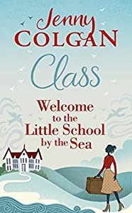 Class: Welcome to the Little School by the Sea (Maggie Adair #1)