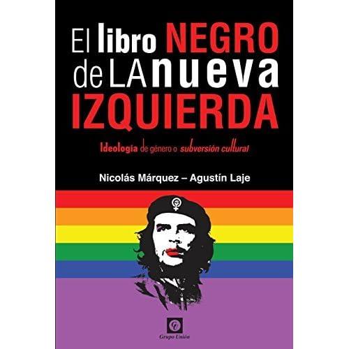 El Libro Negro De La Nueva Izquierda By Nicolás Márquez