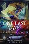One Last Ride (A Ride Until You Die Novella, #1)