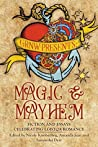 Magic & Mayhem: Fiction and Essays Celebrating LGBTQA Romance