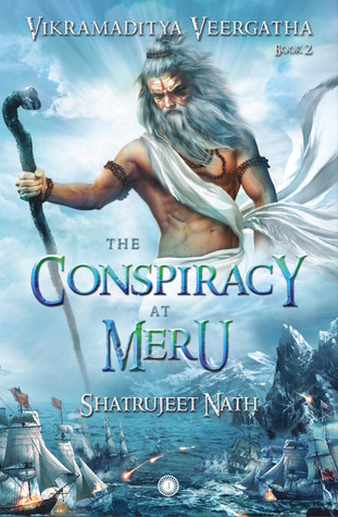 The Conspiracy at Meru (Vikramaditya Veergatha, #2)