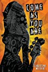 Come as You Are by Christine Weiser