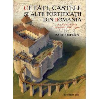 Cetăți, castele și alte fortificații din România- de la începuturi până spre anul 1540
