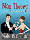 Man Theory and Other Stories by Vicki Batman
