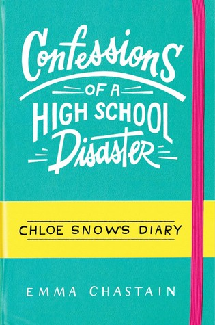 Confessions of a High School Disaster (Chloe Snow's Diary, #1)