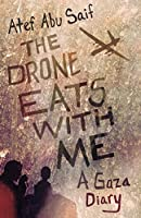 The Drone Eats with Me: A Gaza Diary