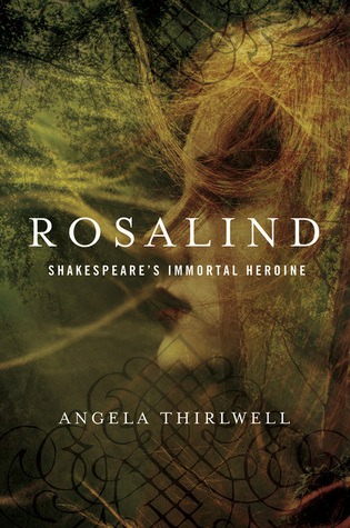 Rosalind: A Biography of Shakespeare's Immortal Heroine