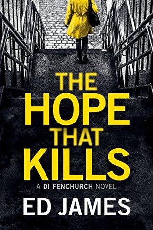 The Hope That Kills (DI Fenchurch, #1)