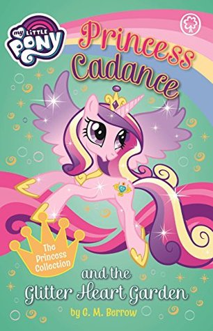 My Little Pony: Princess Cadance and the Spring Hearts Garden by